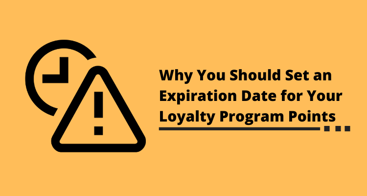 Why You Should Set an Expiration Date for Your Loyalty Program Points
